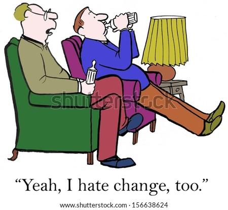"""Yeah, I hate change, too."" - stock photo"