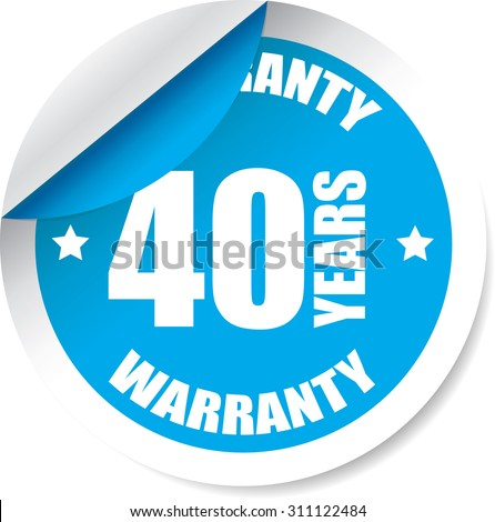 40 Year Warranty Blue Label And Sticker. Guarantee, Promising To Repair Or Replace Product If Necessary Within A Specified Period Of Time - stock photo