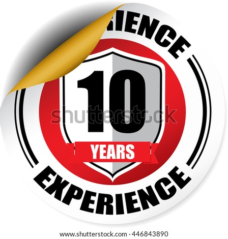 10 years experience red sticker, button, label and sign. - stock photo