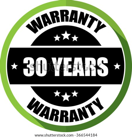 30 years warranty green, Button,label and sign.