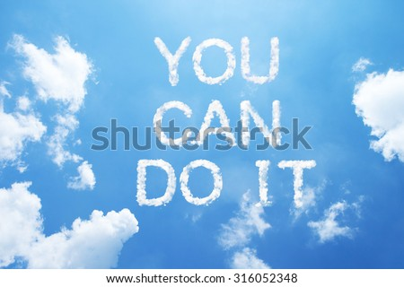 """""""you can do it"""" clouds word on sky. - stock photo"""