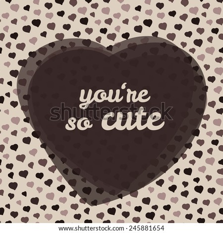 'you're so cute' typography. Valentine's day love card. Illustration. Happy Valentine's Day Greeting Card. Seamless pattern. Background with hearts. - stock photo