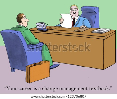 """Your career is a change management textbook."""