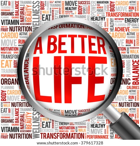 A Better Life word cloud with magnifying glass, health concept