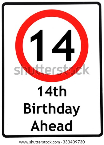 A birthday concept made as a road sign illustrating someone reaching their 14th birthday