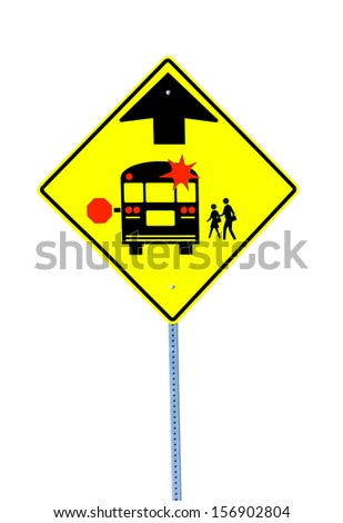 A bright and colorful new School Bus Stop Ahead warning isolated on white for your use