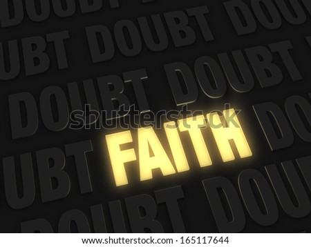 """A bright, gold glowing """"FAITH"""" on a dark background of """"DOUBT""""s - stock photo"""