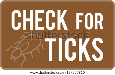 A brown sign saying Check for Ticks with an abstract illustration of a tick.