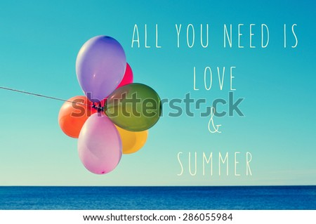 a bunch of balloons of different colors against the blue sky with the sea in the background and the text all you need is love and summer - stock photo