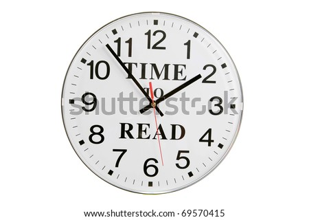 "a classic school clock with the text ""TIME TO READ"" on its face. isolated on white - stock photo"