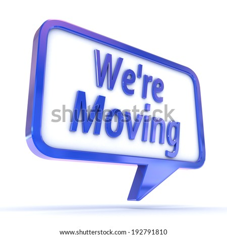 """A Colourful 3d Rendered Concept Illustration showing """"We're Moving"""" writen on a Speech bubble - stock photo"""