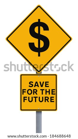 A conceptual road sign on saving for the future