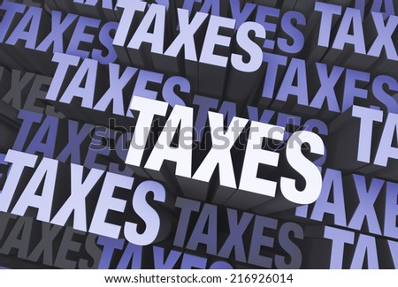 "A 3D blue gray background filled with the word ""TAXES"" repeated many times a different depths. - stock photo"