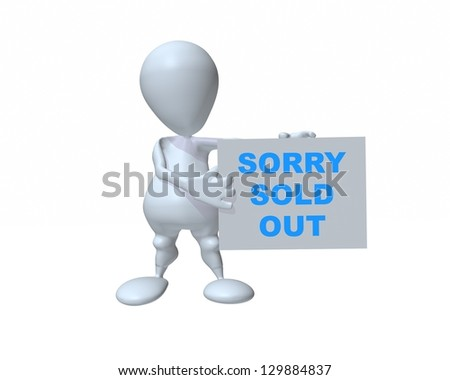 A 3d man holding a sorry sold out sign