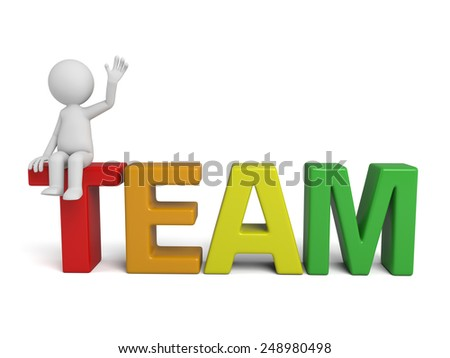 A 3d people sitting on the word team. 3d image. Isolated white background. - stock photo