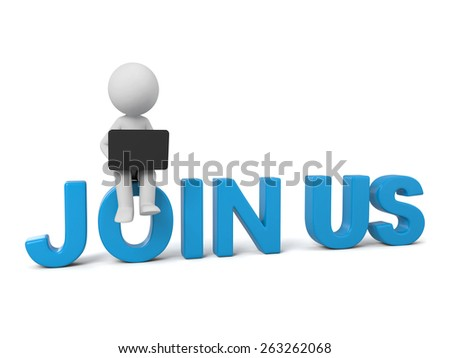 A 3d people with a word, join us. 3d image. Isolated white background