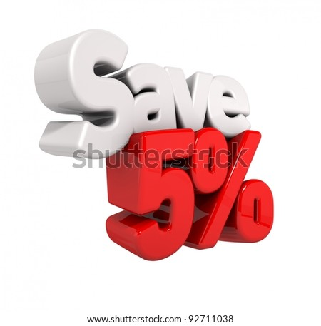A 3d render of five percent price reduction and save in text and numbers angled obliquely isolated on white - stock photo