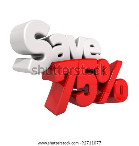 A 3d render of seventy-five percent price reduction and save in text and numbers angled obliquely isolated on white - stock photo