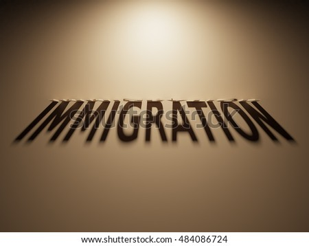 A 3D Rendering of the Shadow of an upside down text that reads Immigration.