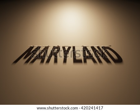 A 3D Rendering of the Shadow of an upside down text that reads Maryland.