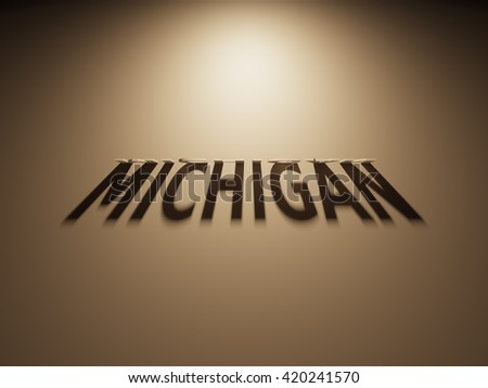 A 3D Rendering of the Shadow of an upside down text that reads Michigan.