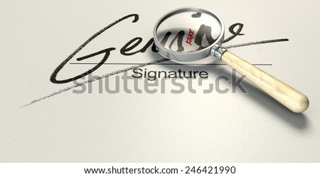 A deceptive concept showing a white paper with a signature that reads genuine but under a magnifying glass reads fake with a closer look  - stock photo