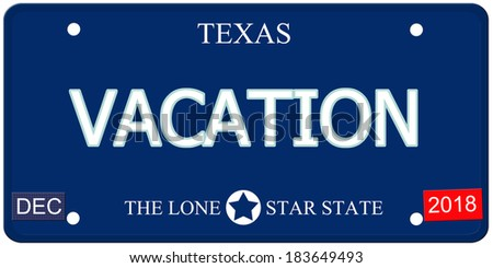A fake imitation Texas License Plate with the word VACATION and The Lone Star State making a great concept.