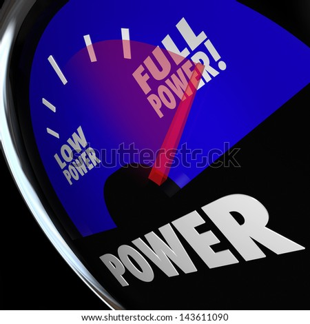 A fuel gauge with needle pointing to Full Power to illustrate being at maximum strength or force - stock photo