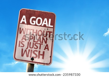 A Goal Without a Plan Is Just A Wish sign with sky background - stock photo