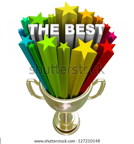 A golden first place trophy with the word Best and colorful stars shooting out of it, symbolizing winning a competition or being declared to be top of your field, sport or class - stock photo