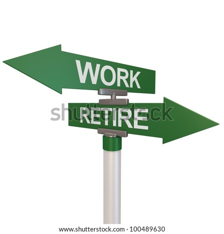 A green two-way street sign pointing to Retire or Work.