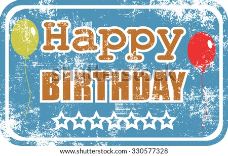 A grunge Happy Birthday rubber stamp with party balloons. - stock photo