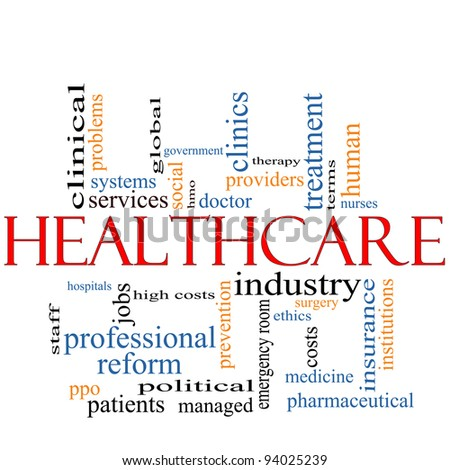 A Healthcare word cloud concept with terms such as reform, industry, insurance, hospital, doctor, nursers and more.