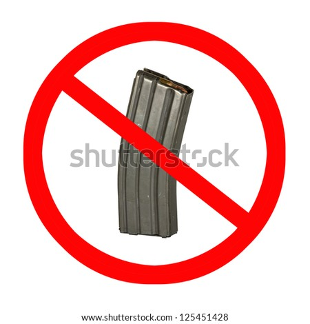 "A high capacity assault rifle magazine with a universal ISO ""no"" symbol superimposed over it. - stock photo"