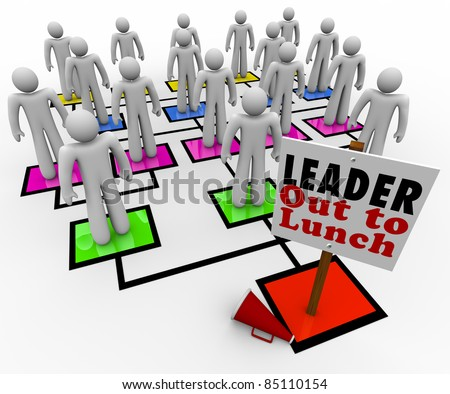 A leader is missing on an organizational chart, with megaphone on the floor beside the sign reading Leader Out to Lunch and the team members looking around without direction - stock photo
