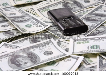 A lot of dollars and mobile phone