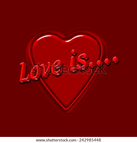 A Love Is message superimposed on a red heart on a deep red background