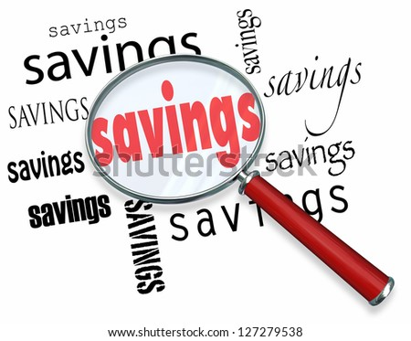 A magnifying glass hovering over several instances of the word Savings, a symbolic representation of the search for the best deal and saving money when purchasing something - stock photo