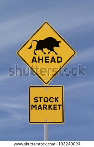 A modified road sign indicating a �bull market� ahead.