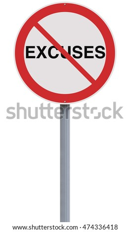 A modified road sign suggesting Excuses are not allowed