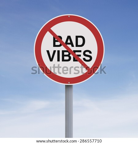 A modified road sign suggesting No Bad Vibes Allowed