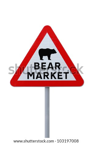 A modified road sign warning of a �bear market� ahead. Isolated on white with clipping path.