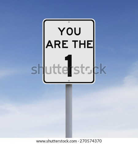 A modified speed limit sign indicating You Are The One  - stock photo