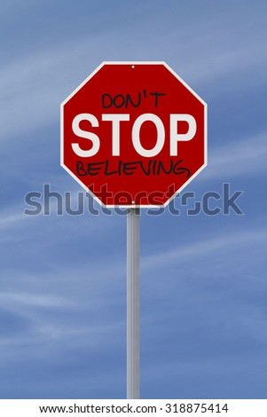 A modified stop sign indicating Don't Stop Believing