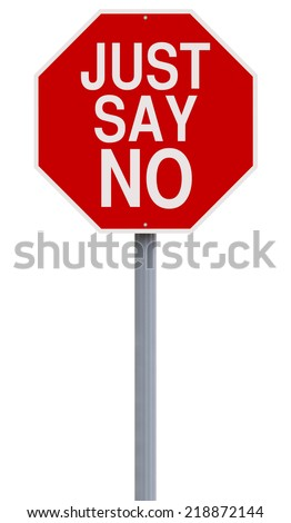A modified stop sign indicating Just Say No  - stock photo