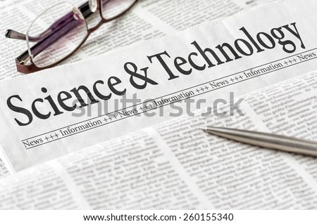 A newspaper with the headline Science and Technology - stock photo