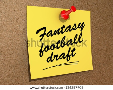 A note pinned to a cork board with the text Fantasy Football Draft. - stock photo