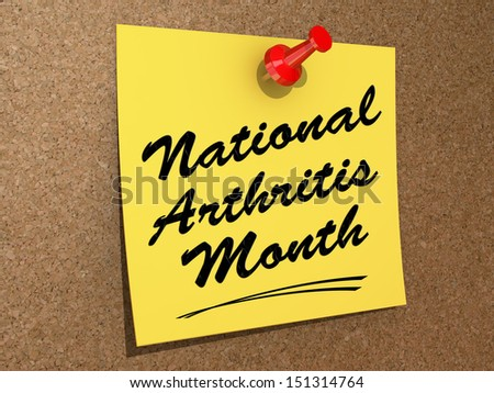 "A note pinned to a cork board with the text ""National Arthritis Month"". - stock photo"