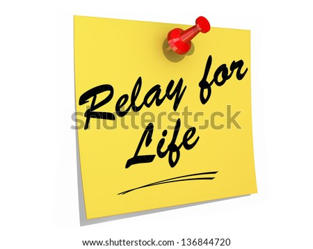 A note pinned to a white background with the text Relay for Life. - stock photo
