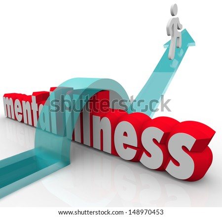 A person or man on an arrow jumping over the words Mental Illness to illustrate being cured or overcoming a psychiatric disease such as depression or schizophrenia